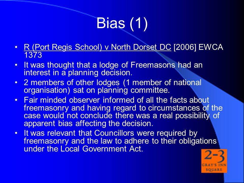 Bias (1) R (Port Regis School) v North Dorset DC [2006] EWCA 1373